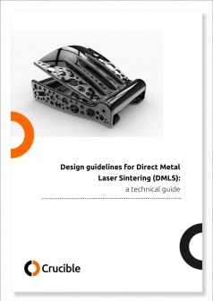 Design guidelines for DMLS - a technical guide